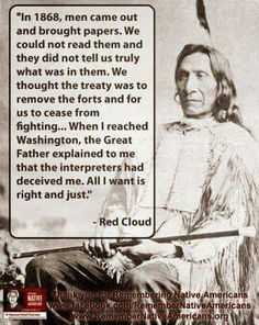 Red Cloud, it wasn't just you political leaders lied, cheated and covered themselves in dishonour with. They're still doing it now.