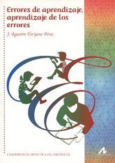 Errores de aprendizaje, aprendizaje de los errores / J. Agustin Torrijano