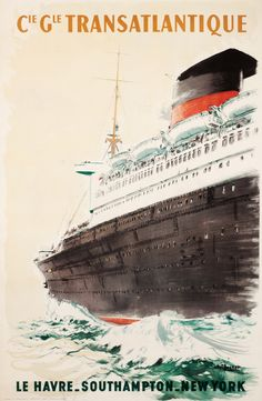 Cie Gle Transatlantique Le Havre - Southampton New York by Brenet, A.    Shop original vintage #posters online: www.internationalposter.com.