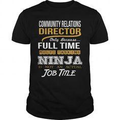 COMMUNITY RELATIONS DIRECTOR - NINJA GOLD #fashion #T-Shirts. OBTAIN => https://www.sunfrog.com/LifeStyle/COMMUNITY-RELATIONS-DIRECTOR--NINJA-GOLD-Black-Guys.html?id=60505