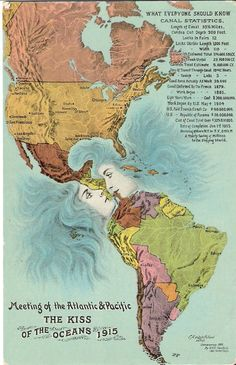 "The Kiss of the Oceans, 1915 ""Souvenir postcard from the 1915 Panama Pacific International Exposition, San Francisco, CA"" Panama Red, Panama Canal, Panama City Panama, Vintage Maps, Vintage Travel, Antique Maps, Vintage Ephemera, Vintage Prints, Costa Rica"