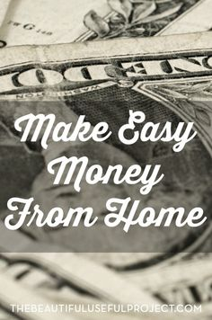 Ways to make easy money from home. Resources to help you find ideas to earn from the comfort of your own home.