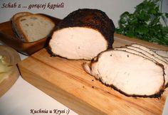Kuchnia u Krysi  : Schab z ... gorącej kąpieli Smoking Meat, Charcuterie, Sausage, Bbq, Pork, Favorite Recipes, Lunch, Bread, Dishes