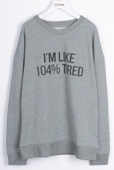 """Try it-$18.99 with free shipping&easy return! Babe! Take a rest and melt away with this """"I'm like 104% tired"""" piece! It gonna be your fave for everyday casual look! Get it at Cupshe.com"""