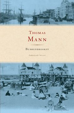 Thomas Mann: Buddenbrookit (Kovakantinen)