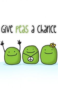 Food Humor: give peas a chance Cute Puns, Funny Puns, Funny Quotes, Funny Stuff, Funny Things, Funny Food, Random Stuff, Puns Jokes, Corny Jokes