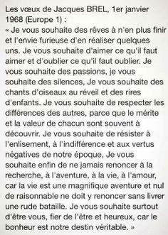 """Les voeux de Jacques Brel <3 """"Je vous souhaite des rêves à n'en plus finir et l'envie furieuse d'en réaliser quelques uns"""""""