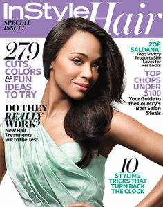 "Zoe Saldana Covers InStyle Hair ""Women who spend so much of their lives wanting to have something else miss out on learning to appreciate what they do have"""