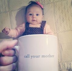 Call your mother baby mugging Silly Me, White Boys, Mother And Baby, Baby Crafts, Best Coffee, Screen Shot, Cute Babies, Lol, Mugs