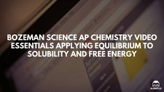 Best AP Chemistry Review Videos: Bozeman Science AP Chemistry Video Essentials Applying Equilibrium to Solubility and Free Energy (#70-71) http://45.55.58.124/blog/bozeman-science-ap-chemistry-video-essentials-applying-equilibrium-to-solubility-and-free-energy/