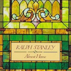 Ralph Stanley: Almost Home