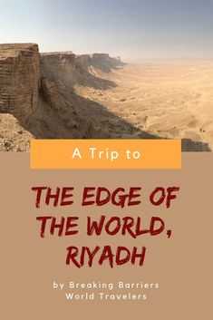 How to go about visiting the Edge of the World Riyadh and some things to know before setting off on your journey Travel To Saudi Arabia, Dry River, Fine Sand, Maybe Someday, Riyadh, World Traveler, Stargazing, Things To Know, What Is Like