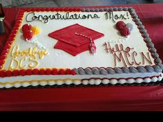 Graduation cake idea...say goodbye to high school, hello to college using the schools' colors.