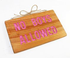NO BOYS ALLOWED, Hanging Sign: Hand Routed Cedar Wood Girls Bed room Sign