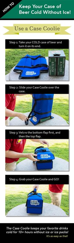 No other cooler can be loaded in under 15 seconds like a Case Coolie! A Case Coolie keeps your case of beer cold for 10+ hours without ice! It's like a koozie for a whole case of drinks! Whether you have a 12 pack of bottles or a full 30 rack of cans you're good to go when you have a Case Coolie.