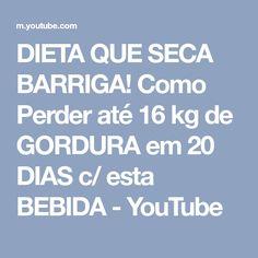 DIETA QUE SECA BARRIGA! Como Perder até 16 kg de GORDURA em 20 DIAS c/ esta BEBIDA - YouTube