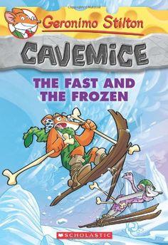 Geronimo Stilton Cavemice #4: The Fast and the Frozen/Geronimo Stilton