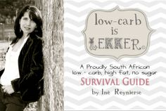 Low carb is lekker- survival guide blog and recipes. #LCHF real Meal revolution
