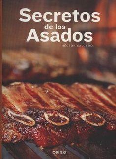Libros de comida a la parrilla o Asados para regalar: Secretos de los Asados. De Héctor Salgado