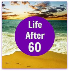 life after 60 report