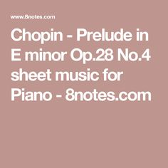 Chopin - Prelude in E minor Op.28 No.4 sheet music for Piano - 8notes.com
