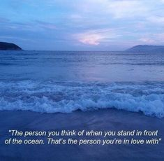 The person you think of when you stand in front of the ocean. That's the person you're in love with. Mood Quotes, Life Quotes, Relationship Quotes, Quote Aesthetic, Beautiful Words, Wise Words, Einstein, Persona, Ocean