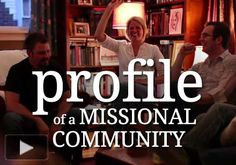 Profile of a Missional Community: Soma Communities. Inspiration and explanation :)