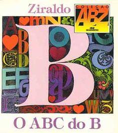 Esta é a capa do livro O ABC do B. História e ilustrações by Ziraldo.  Reprodução proibida.  Todos os direitos reservados. All rights reserved.