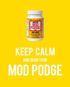 Keep calm and grab your Mod Podge free printable