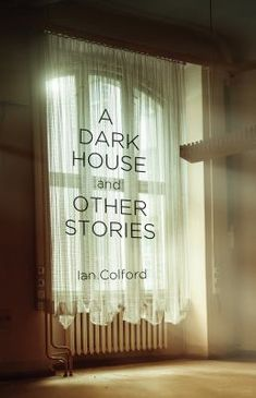 """Read """"A Dark House And Other Stories"""" by Ian Colford available from Rakuten Kobo. In Ian Colford's latest collection, people get themselves and those they love into situations awkward and sometimes dang. Dark House, Quick Quotes, Fiction Writing, Book Lovers, My Books, This Book, This Or That Questions, Nova Scotia, Season 4"""