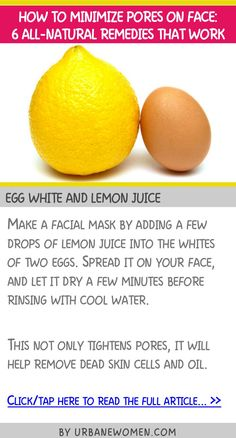 How to minimize pores on face: 6 all-natural remedies that work - Egg white and lemon juice