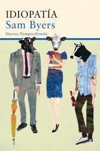 Idiopatía (Siruela, 2014), la primera novela de Sam Byers (Norwich, Inglaterra, 1979), es una meditación sobre el paso del tiempo, la memoria y el arrepentimiento.