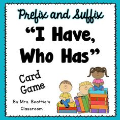 "Prefix & Suffix ""I Have, Who Has?"" Card Game from Mrs. Beattie's Classroom"