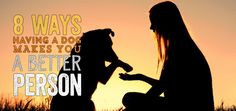 8 Ways Having a Dog Makes You a Better Person