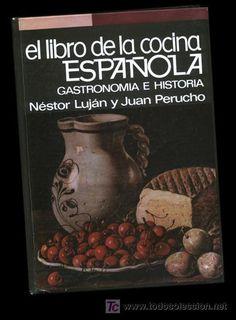 Autor: Lujan, Nestor Título: El libro de la cocina española gastronomía e historia / Ubicación: FCCTP – Gastronomía – Tercer piso / Código:  G/ES/ 641.013 L95