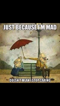 Nana and papa mad but still in love Quote taken from grandparents and grandkids to see more go to Facebook and look up their page. Best page I have found on face book yet very cute
