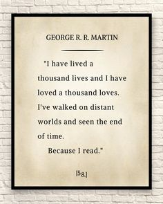 Custom Quote George R Martin Quote on Reading Book Lover Book Quotes Tattoo, Tattoo Quotes About Life, Quotes For Book Lovers, Book Lovers Gifts, Great Quotes, Me Quotes, Inspirational Quotes, Psalm 27, George Rr Martin Quotes