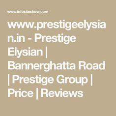 www.prestigeelysian.in - Prestige Elysian | Bannerghatta Road | Prestige Group | Price | Reviews
