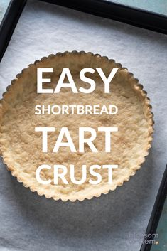 This press-in-the-pan shortbread crust is crisp, buttery, tender, and pretty much foolproof. The best easy tart crust there is! Shortbread Tart Crust Recipe, Homemade Shortbread, Just Desserts, Delicious Desserts, Yummy Food, Easy Tart Recipes, Pie Recipes, Recipies, Cookie Recipes