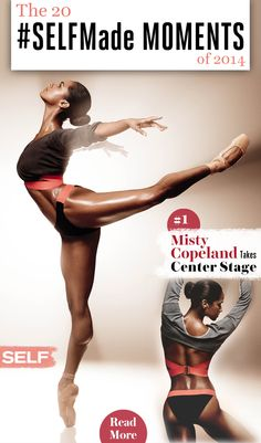 The 20 #SELFMade Moments of 2014 - #11 Misty Copeland takes center stage.