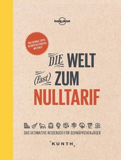 Billiger reisen: Die Welt (fast) zum Nulltarif - The Chill Report Lonely Planet, Hunter Guide, Us National Parks, Peace On Earth, Graphic Design Posters, Books To Buy, Pilgrimage, Travel Guide, The Book