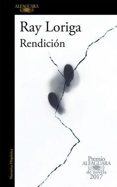 Buy Rendición (Premio Alfaguara de novela by Ray Loriga and Read this Book on Kobo's Free Apps. Discover Kobo's Vast Collection of Ebooks and Audiobooks Today - Over 4 Million Titles! Marguerite Duras, World Literature, Book Writer, Free Pdf Books, Penguin Random House, The Victim, Books To Read, Audiobooks, Ebooks