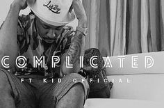 (New Audio)-@TheRealStyme Ft @RealKidOfficial Complicated – Get Your Buzz Up