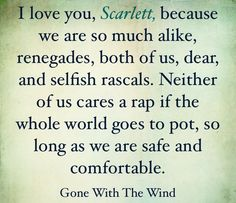 Rhett Butler to Scarlett O'Hara Go To Movies, Great Movies, Tv Quotes, Movie Quotes, Wind Quote, Rhett Butler, Tomorrow Is Another Day, Scarlett O'hara, Gone With The Wind