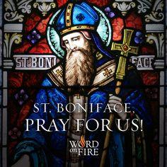 St. Boniface, pray for us!