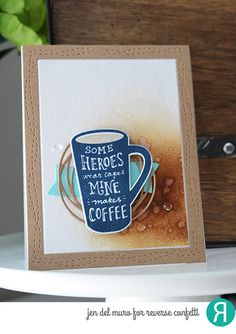 Card by Jen del Muro. Reverse Confetti stamp set: Just Brew It. Confetti Cuts: Just Brew It, Bitty Banners, Swirlies, and All Framed Up. Friendship card. Any occasion card. Coffee card.