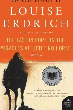 The Last Report on the Miracles at Little No Horse - Louise Erdrich $12.60