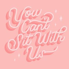 you can sit with us Script Lettering, Typography Fonts, Lettering Design, Creative Typography, Aesthetic Iphone Wallpaper, Aesthetic Wallpapers, Mean Girl Quotes, Peach Aesthetic, Pink Quotes
