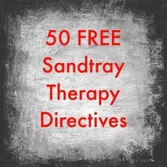 50 Free Sandtray Therapy Directives from the Southern Sandtray Institute