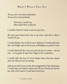 What I Would Tell You by Lang Leav.beautiful words Poem Quotes, Words Quotes, Life Quotes, Qoutes, Lang Leav Quotes, Shadow Quotes, Rumi Quotes, The Words, Pretty Words